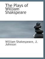 The Plays of William Shakspeare af William Shakespeare