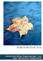 Studies in the Life of Christ af Charles Herbert Morgan, Thomas Eddy Taylor