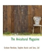 The Avicultural Magazine