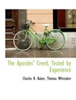 The Apostles' Creed, Tested by Experience af Charles R. Baker