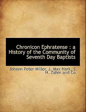 Chronicon Ephratense : a History of the Community of Seventh Day Baptists