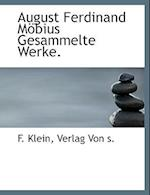 August Ferdinand Mobius Gesammelte Werke. af F. Klein