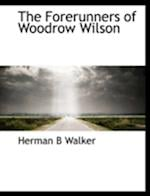 The Forerunners of Woodrow Wilson af Herman B. Walker