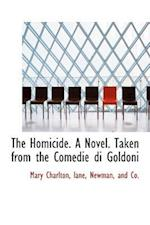 The Homicide. A Novel. Taken from the Comedie di Goldoni af Mary Charlton