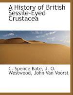 A History of British Sessile-Eyed Crustacea af J. O. Westwood, C. Spence Bate