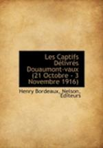 Les Captifs Delivres Douaumont-Vaux (21 Octobre - 3 Novembre 1916)