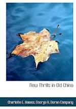 New Thrills in Old China af Charlotte E. Hawes
