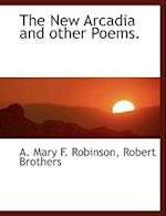 The New Arcadia and Other Poems.