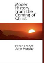 Moder History from the Coming of Christ af Peter Fredet