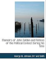 Memoirs of John Selden and Notices of the Political Contest During His Time af George W. Johnson
