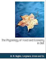 The Physiology of Food and Economy in Diet af W. M. Bayliss