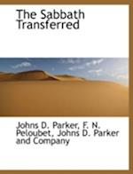 The Sabbath Transferred af Johns Dempster Parker, F. N. Peloubet