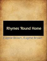 Rhymes 'Round Home af Eugene Brown