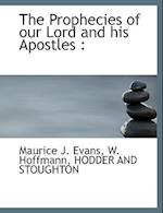 The Prophecies of Our Lord and His Apostles af W. Hoffmann, Maurice J. Evans