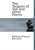 The Tongues of Toil and Other Poems af William Francis Barnard