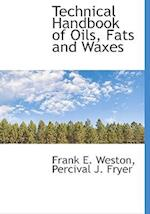 Technical Handbook of Oils, Fats and Waxes af Frank E. Weston, Percival J. Fryer