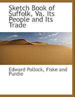 Sketch Book of Suffolk, Va. Its People and Its Trade af Edward Pollock