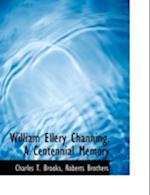 William Ellery Channing. a Centennial Memory