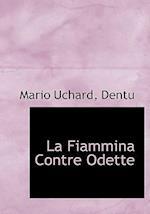 La Fiammina Contre Odette af Mario Uchard