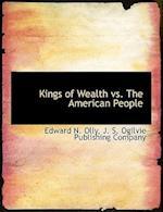 Kings of Wealth vs. the American People