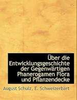 Uber Die Entwicklungsgeschichte Der Gegenwartigen Phanerogamen Flora Und Pflanzendecke