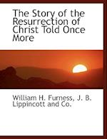 The Story of the Resurrection of Christ Told Once More