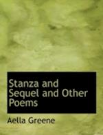Stanza and Sequel and Other Poems af Aella Greene