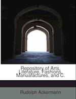 Repository of Arts, Literature, Fashions, Manuafactures, and C. af Rudolph Ackermann