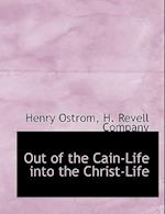 Out of the Cain-Life into the Christ-Life