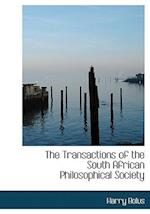 The Transactions of the South African Philosophical Society af Harry Bolus