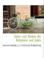Kultur Und Denken Der Babylonier Und Juden af Hermann Schneider