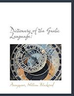 Dictionary of the Gaelic Language af Anonymous