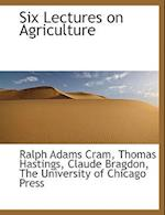 Six Lectures on Agriculture