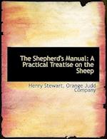 The Shepherd's Manual: A Practical Treatise on the Sheep