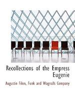Recollections of the Empress Eugénie