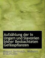 Aufzahlung Der in Ungarn Und Slavonien Bisher Beobachteten Gefasspflanzen af August Neilreich