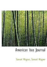 American Bee Journal af Samuel Wagner