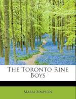 The Toronto Rine Boys af Maria Simpson