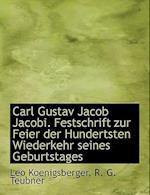 Carl Gustav Jacob Jacobi. Festschrift Zur Feier Der Hundertsten Wiederkehr Seines Geburtstages