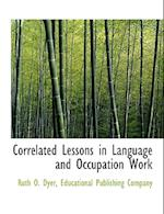 Correlated Lessons in Language and Occupation Work af Ruth O. Dyer
