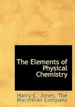 The Elements of Physical Chemistry af Harry C. Jones