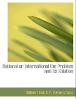 National or International the Problem and Its Solution af William I. Hull