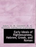 Early Ideals of Righteousness, Hebrew, Greek, and Roman