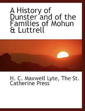 A History of Dunster and of the Families of Mohun & Luttrell