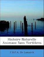 Histoire Naturelle Animaux Sans Vertebres af J. B. P. a. De Lamarck