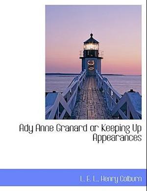 Ady Anne Granard or Keeping Up Appearances