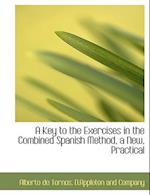 A Key to the Exercises in the Combined Spanish Method, a New, Practical af Alberto De Tornos