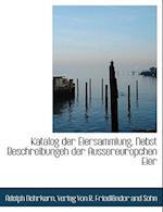 Katalog Der Eiersammlung, Nebst Beschreibungeh Der Aussereuropchen Eier af Adolph Nehrkorn