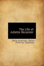 The Life of Juliette Recamier af Delia Austrian