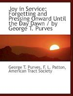 Joy in Service af F. L. Patton, George T. Purves